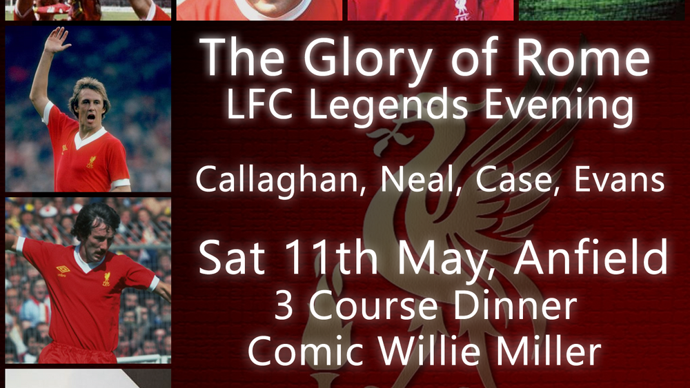 LFC Legends Dinner (The Glory of Rome)